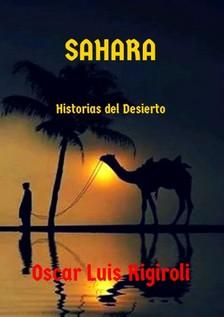 Rigiroli Oscar Luis - Sahara - Historias del Desierto [eKönyv: epub, mobi]