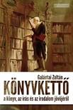 Galántai Zoltán - Könyvkettő [eKönyv: epub, mobi]