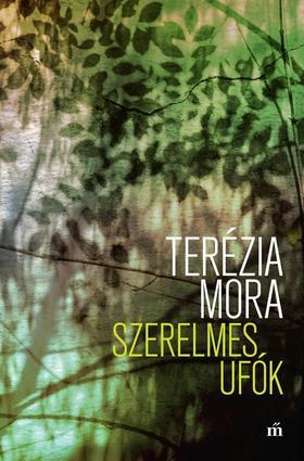 Terézia Mora - Szerelmes ufók