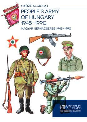 Somogyi Győző - Magyar honvédség 1945-1990 Hungarian defence forces 1945-1990