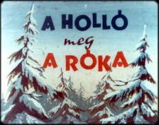 A HOLLÓ ÉS A RÓKA - DIA -