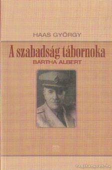 Haas György - A szabadság tábornoka [antikvár]