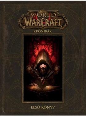 Chris Metzen, Matt Burns, Robert Brooks - World of Warcraft: Krónikák első könyv