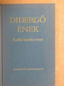 Raffai Sarolta - Didergő ének [antikvár]