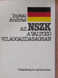 Inotai András - Az NSZK a változó világgazdaságban [antikvár]