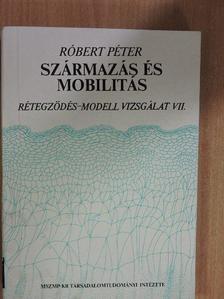 Róbert Péter - Származás és mobilitás [antikvár]