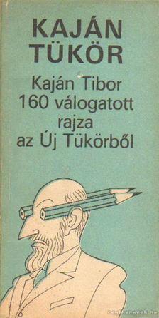 Kaján Tibor - Kaján tükör [antikvár]