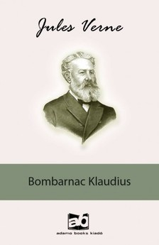 Jules Verne - Bombarnac Klaudius [eKönyv: epub, mobi]