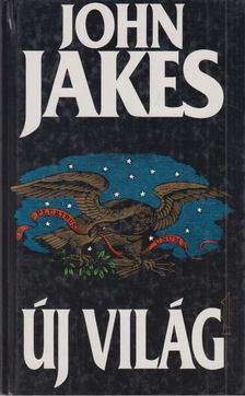 John Jakes - Új világ I. kötet [antikvár]