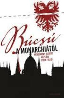 Berzeviczy Albert - Búcsú a Monarchiától - Napló 1914-1920