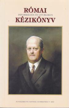 Dr. Konkoly István (szerk.) - Római információs és liturgikus kézikönyv [antikvár]