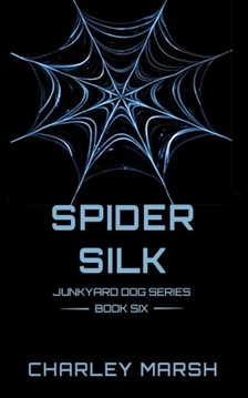 Marsh Charley - Spider Silk [eKönyv: epub, mobi]