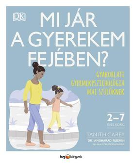 Tanith Carey - Dr Angharad Rudkin - Mi jár a gyerekem fejében?