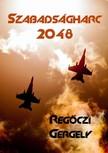 Regőczi Gergely - Szabadságharc 2048 [eKönyv: epub, mobi]