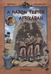 REJTŐ JENŐ - KORCSMÁROS PÁL - A HÁROM TESTŐR AFRIKÁBAN - KÉPREGÉNY