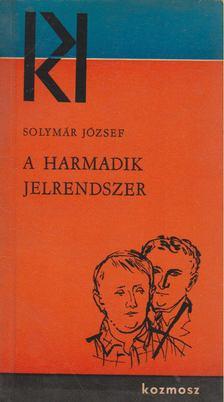 Solymár József - A harmadik jelrendszer [antikvár]