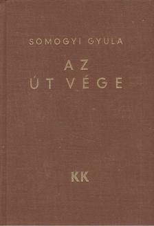 Somogyi Gyula - Az út vége [antikvár]