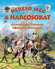 Keresd meg a harcosokat - Szamurájok, vikingek, nindzsák, rómaiak...