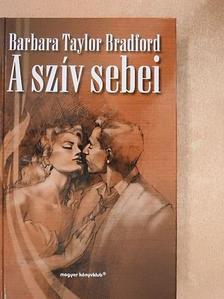 Barbara Taylor Bradford - A szív sebei [antikvár]