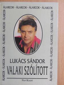 Lukács Sándor - Valaki szólított [antikvár]