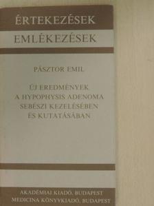 Pásztor Emil - Új eredmények a hypophysis adenoma sebészeti kezelésében és kutatásában [antikvár]