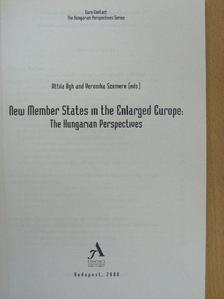 Kaiser Tamás - New Member States in the Enlarged Europe: The Hungarian Perspectives [antikvár]