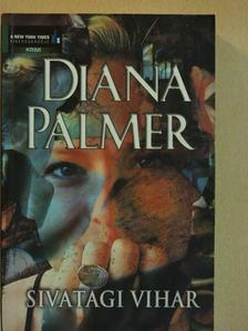 Diana Palmer - Sivatagi vihar [antikvár]