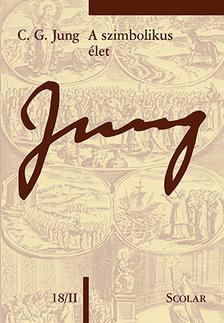 C. G. Jung - A szimbolikus élet (ÖM 18/II)