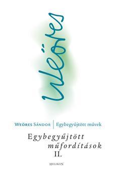 WEÖRES SÁNDOR - Egybegyűjtött műfordítások II.