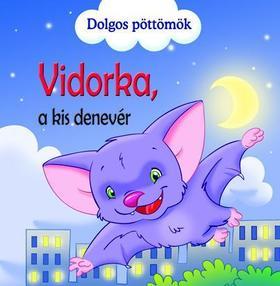 PODESTA, VERONICA - Dolgos pöttömök - Vidorka, a kis denevér