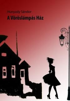 Hunyady Sándor - A vöröslámpás ház [eKönyv: epub, mobi]
