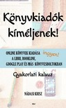 Nádasi Krisz - Könyvkiadók kíméljenek! - Online könyvek kiadása ingyen a Libri, Bookline, Google Play és más könyvesboltokban - Gyakorlati kalauz [eKönyv: epub, mobi]