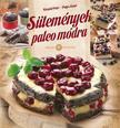 Korpádi Péter, Patyi Árpád - Sütemények paleo módra