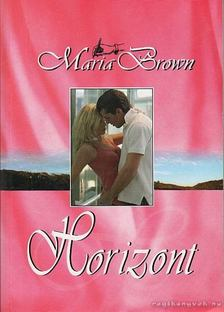 Maria Brown - Horizont [antikvár]