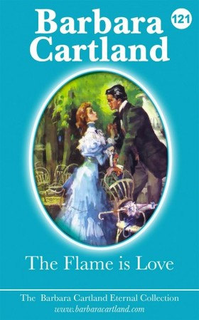Barbara Cartland - The Flame Is Love [eKönyv: epub, mobi]