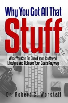 Worstell Dr. Robert C. - Why You Got All That Stuff [eKönyv: epub, mobi]