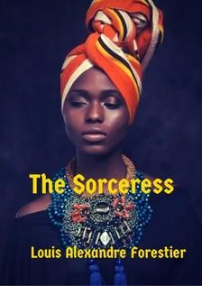 Forestier Louis Alexandre - The Sorceress [eKönyv: epub, mobi]
