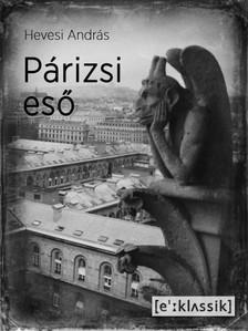 Hevesi András - Párizsi eső [eKönyv: epub, mobi]