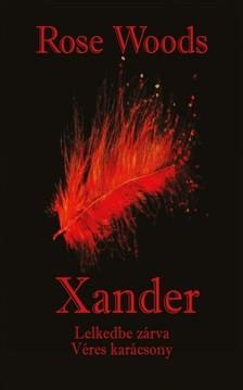 Rose Woods - Xander [eKönyv: epub, mobi]