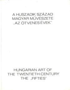 """Kovács Péter - A huszadik század magyar művészete - """"Az ötvenes évek"""" [antikvár]"""