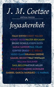 J. M. Coetzee - Fogaskerekek - Kritikai írások