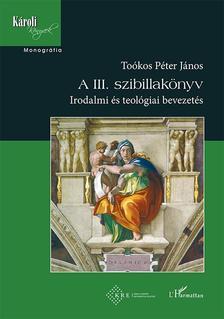 Toókos Péter János - A III. szibillakönyv - Irodalmi és teológiai bevezetés