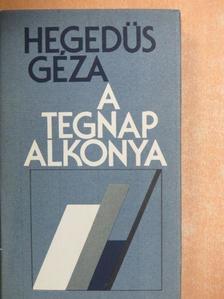 Hegedüs Géza - A tegnap alkonya [antikvár]