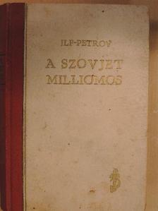 Ilja Ilf - A szovjetmilliomos [antikvár]