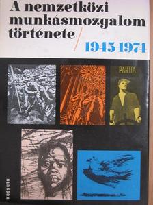 Ábri Gábor - A nemzetközi munkásmozgalom története 1945-1974 [antikvár]