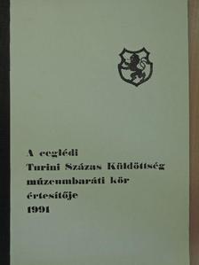 Borsos Hedvig - A ceglédi Turini Százas Küldöttség múzeumbaráti kör értesítője 1991 [antikvár]