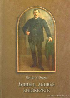 Molnár M. Eszter - Áchim L. András emlékezete [antikvár]
