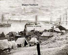 Norbert Danyi - Remény és valóság [eKönyv: pdf, epub, mobi]