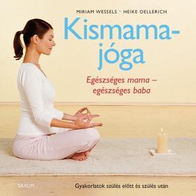 Miriam Wessels-Heike Oellerich - Kismama jóga - Egészséges mama - egészséges baba