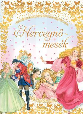 Rózsák meséi - Hercegnőmesék